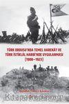 Türk Ordusu'nda Temel Harekat ve Türk İstiklal Harbi'nde Uygulanması (1908-1923