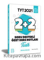 2021 YKS TYT Tarih 2+2 Soru Destekli Özet Ders Notları