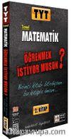 TYT Matematik Öğrenmek İstiyormusun (2. Kitap)