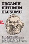 Organik Bütünün Oluşumu & Marx'ın Felsefesinde İnsan Doğasının Diyalektiği