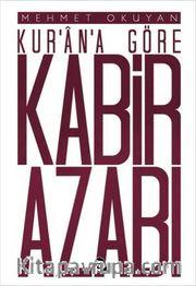 Kur'an'a Göre Kabir Azabı