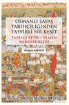 Osmanlı Savaş Tarihçiliğinden Tasvirli Bir Kesit Tarih-i Feth-i Yemen Minyatürleri