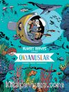 Okyanuslar: Hubert Reeves Anlatıyor