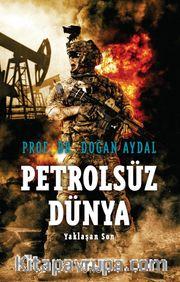 Petrolsüz Dünya <br /> Yaklaşan Son