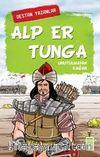 Alp Er Tunga & Unutulmayan Kağan