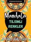 Mandala / Tılsımlı Renkler