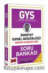 GYS Emniyet Genel Müdürlüğü Memur Kadrosu İçin Soru Bankası