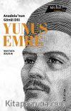 Anadolu'nun Gönül Dili: Yunus Emre