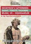Dionysos'u Giydirmek : Sanat-Tekstil Tasarımı-Bilinç ve Dışındakiler