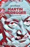 Martin Heidegger & Varlığın Patikaları