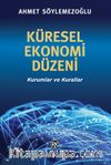 Küresel Ekonomi Düzeni & Kurumlar ve Kurallar
