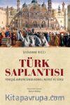 Türk Saplantısı & Yeniçağ Avrupa'sında Korku, Nefret ve Sevgi