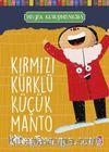 Kırmızı Kürklü Küçük Manto / Hayal Kütüphanesi 5
