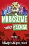 Marksizme Yeniden Bakmak