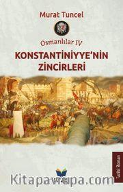Osmanlılar IV / Konstantiniyye'nin Zincirleri