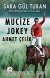 Mucize Jokey Ahmet Çelik