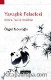 Yavaşlık Felsefesi & Khora, Tao ve Aralıklar