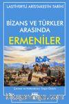Bizans ve Türkler Arasında Ermeniler