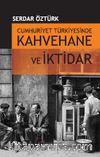 Cumhuriyet Türkiyesinde Kahvehane ve İktidar 1930-1945