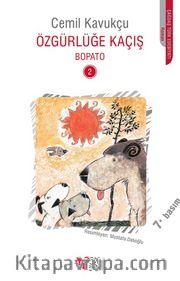 Özgürlüğe Kaçış / Bopato-2