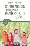 Çocuklarınızın Sorunlarına Pratik ve Kalıcı Çözümler