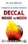 Kıyametin Üç Büyük Habercisi & Deccal-Mehdi-Mesih