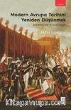 Modern Avrupa Tarihini Yeniden Düşünmek & Aydınlanma'dan 19. Yüzyıl Sonuna