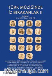 Türk Müziğinde İz Bırakanlar II