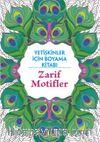 Zarif Motifler / Yetişkinler İçin Boyama Kitabı