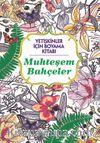 Yetişkinler İçin Boyama Kitabı / Muhteşem Bahçeler