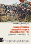 Fransız Devrimi'nde Siyasal Düşünceler Ve Mücadeleler (Cilt 2) & Cumhuriyetin Sarsıntıları