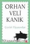Çeviri Tiyatrolar / Orhan Veli Kanık