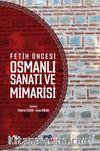 Fetih Öncesi Osmanlı Sanatı ve Mimarisi