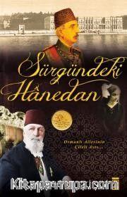 Sürgündeki Hanedan <br /> Osmanlı Ailesinin Çileli Asrı