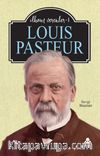 Louis Pasteur / İlham Verenler 1