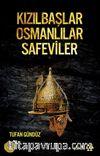 Kızılbaşlar Osmanlılar Safeviler