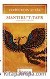 Mantıku't-Tayr (Açıklamalı Tercüme)