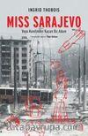 Miss Sarajevo & Veya Kendinden Kaçan Bir Adam