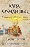 Kara Osman Beg & Anadolu'ya Doğan Güneş
