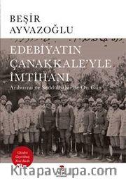 Edebiyatın Çanakkale'yle İmtihanı <br /> Arıburnu ve Seddülbahir'de On Gün