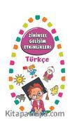 Zihinsel Gelişim Etkinlikleri / Türkçe