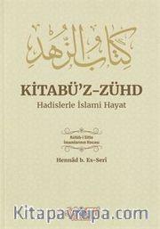 Kitabü'z-Zühd Hadislerle İslami Hayat