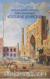 Orta Çağlardan Günümüze Türk  Dünyasında Kültür ve Şehircilik Uluslararası Lisansüstü  Öğrencileri Çalıştayı