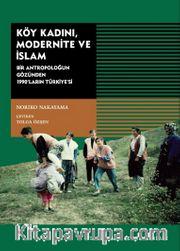 Köy Kadını, Modernite ve İslam <br /> Bir Antropoloğun Gözünden 1990'ların Türkiyesi