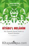 Kitabu'l Melahim & Ahir Zamanda Çıkacak Fitneler ve Kıyamet Alametleri