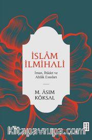 İslam İlmihali <br /> İman, İbadet ve Ahlak Esasları