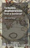 Tarihçilikte Disiplinlerarasılık & Fırsat mı Sınırlılık mı?