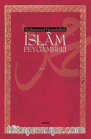 İslam Peygamberi Hayatı ve Eseri (Ciltli)