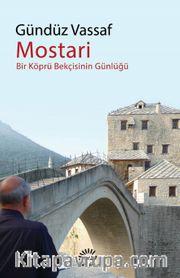 Mostari <br /> Bir Köprü Bekçisinin Günlüğü