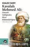 Kavalalı Mehmed Ali : Osmanlı Valiliğinden Mısır Hükümdarlığına